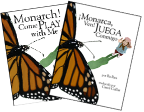Monarch Come Play with Me